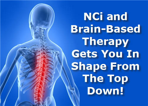 NCi and Brain-Based Therapy Gets You In Shape From The Top Down
